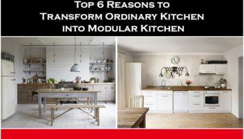 Top 6 Reasons to Transform Ordinary Kitchen into Modular Kitchen